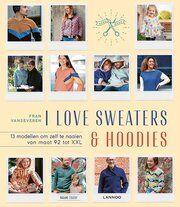 I Love Sweaters en Hoodies - I Love Sweaters en Hoodies